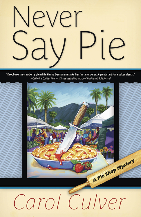 Never Say Pie By: Carol Culver