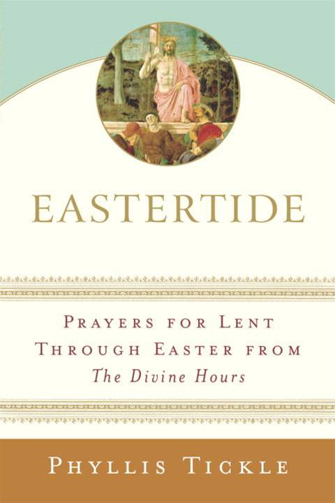 Eastertide By: Phyllis Tickle