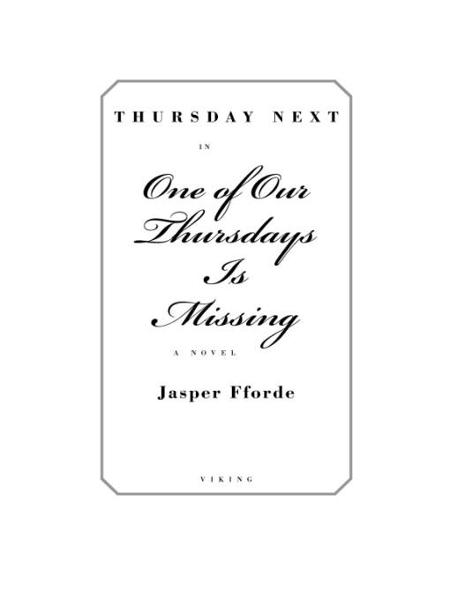 One of Our Thursdays Is Missing By: Jasper Fforde