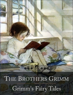 Grimm, The Brothers - Grimm's Fairy Tales: The Travelling Musicians, Twelve Dancing Princesses, Frog-Prince, Hansel and Gretel, Little Red Riding Hood, Rumpelstiltskin, Snow-White and Rose-Red and Many Many More...