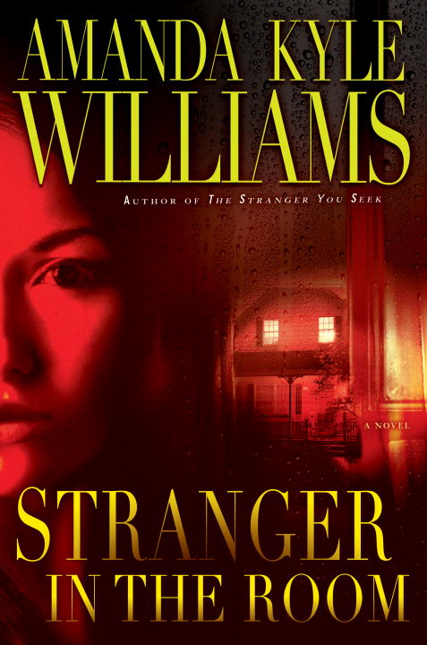 Stranger in the Room By: Amanda Kyle Williams