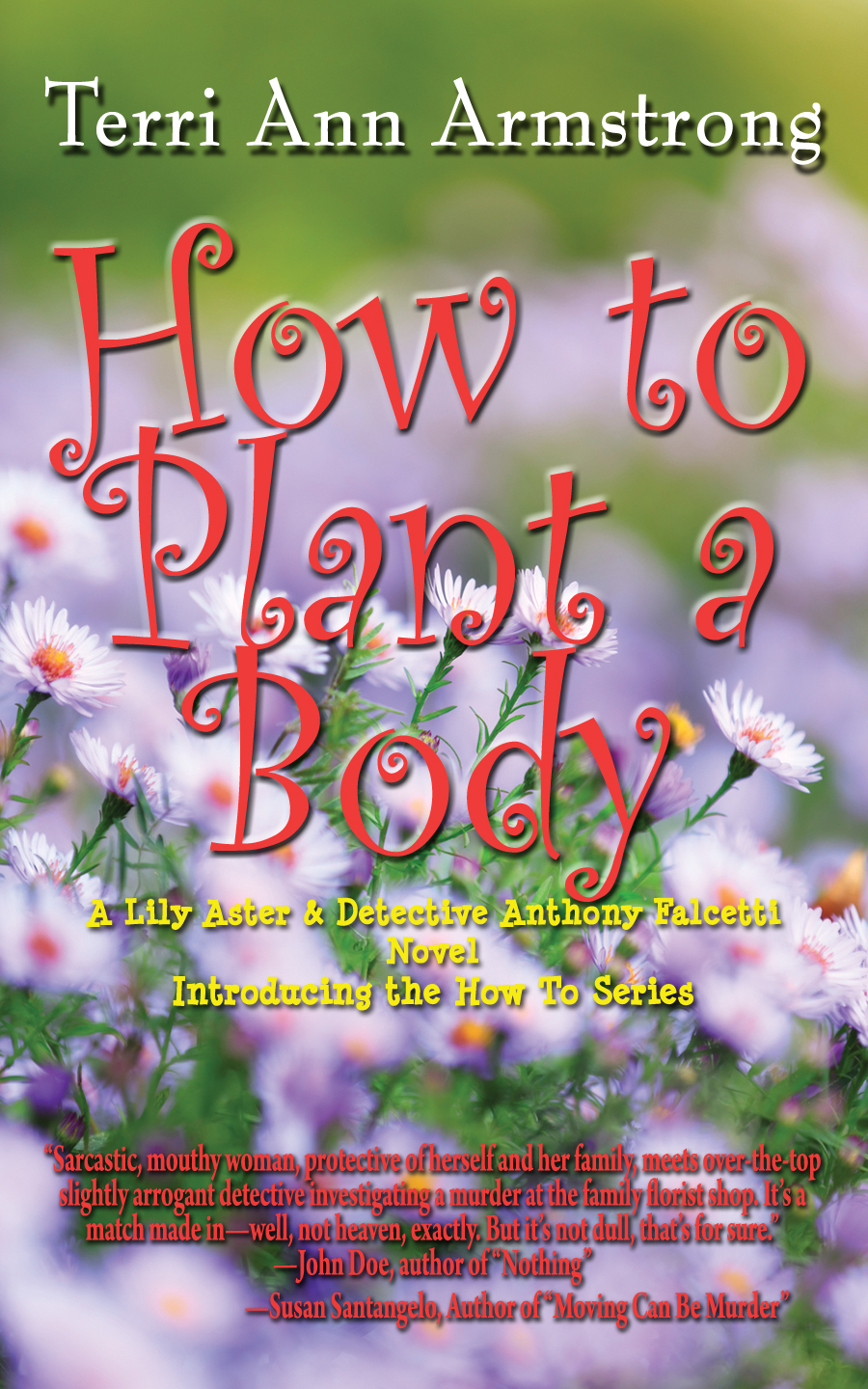 How to Plant a Body By: Terri Ann Armstrong