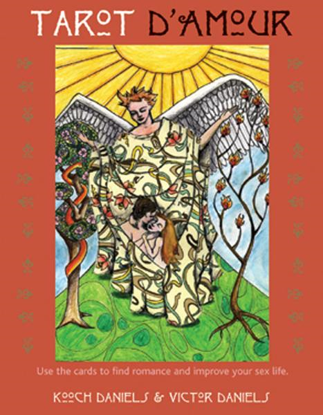 Tarot D'Amour: Find Love, Sex, and Romance in the Cards By: Kooch Daniels, Victor Daniels PhD