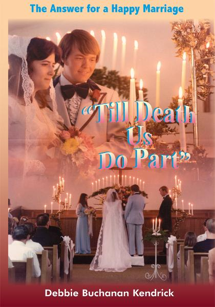 """Till Death Us Do Part"" By: Debbie Buchanan Kendrick"