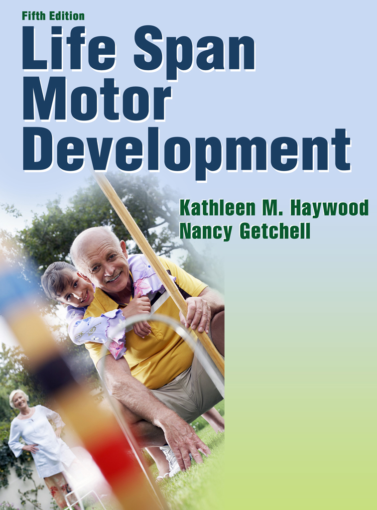 Life Span Motor Development, Fifth Edition