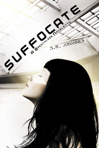 Suffocate By: S.R. Johannes