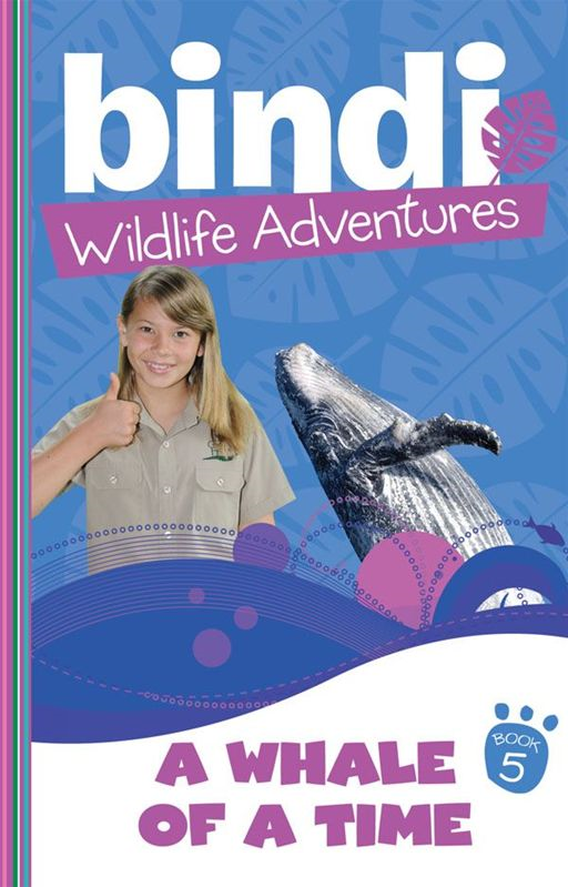 Bindi Wildlife Adventures 5: A Whale Of A Time