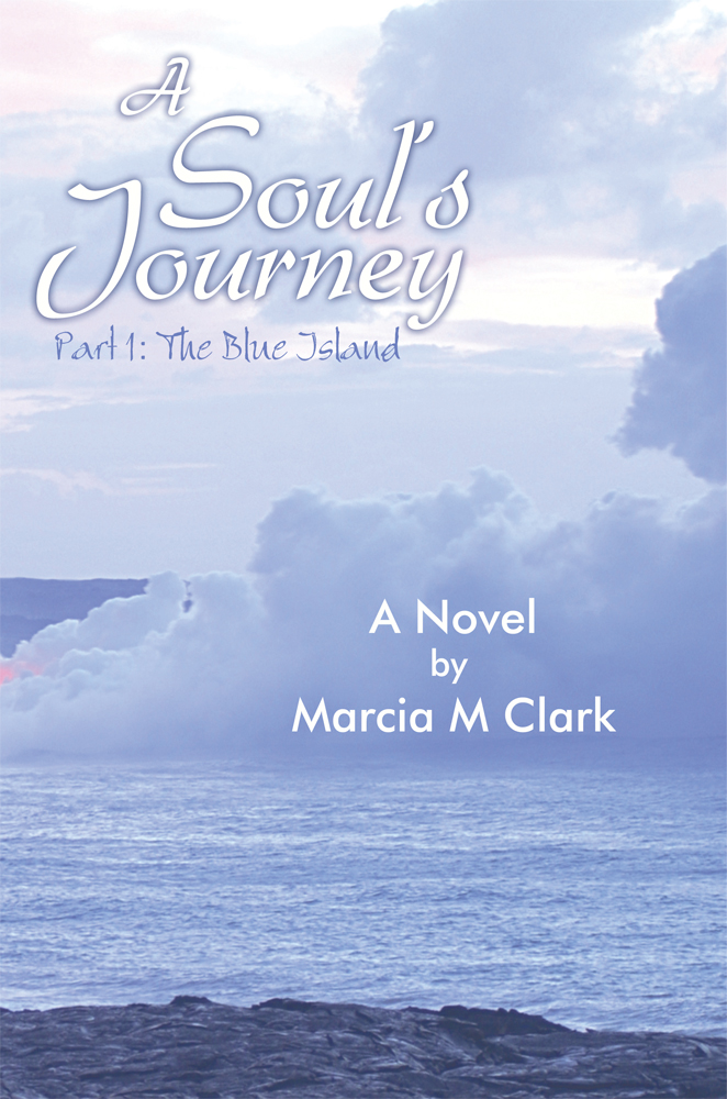 A Soul's Journey, part 1 The Blue Island