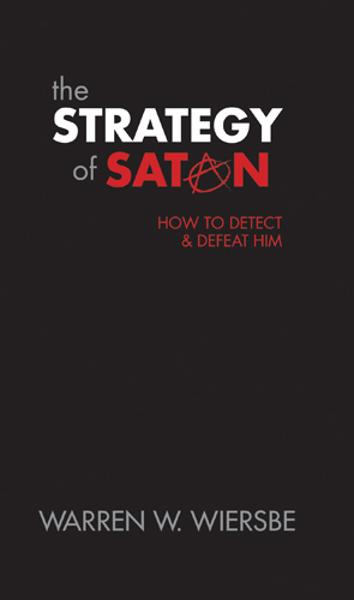 The Strategy of Satan By: Warren Wiersbe