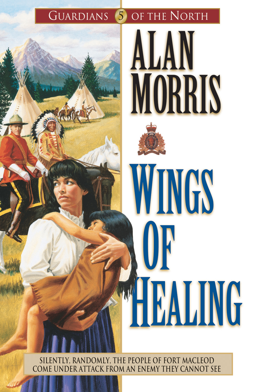 Wings of Healing (Guardians of the North Book #5) By: Alan Morris