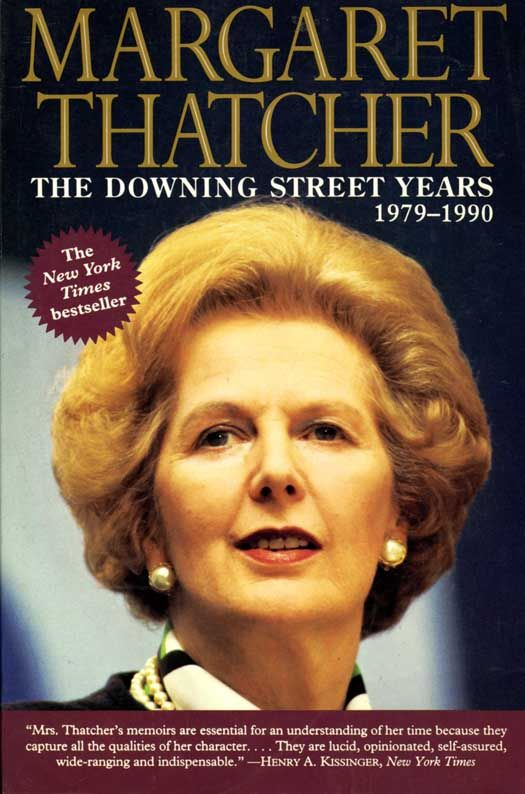 Downing Street Years By: Margaret Thatcher