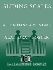 Sliding Scales: A Pip & Flinx Adventure By: Alan Dean Foster
