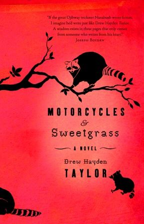 Motorcycles & Sweetgrass By: Drew Hayden Taylor