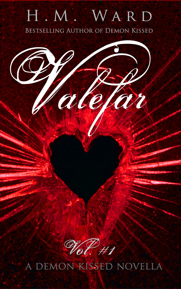 Valefar Vol. 1 (A Demon Kissed Novella) By: H.M. Ward