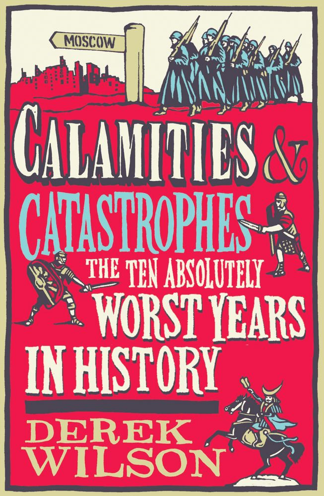 Calamities & Catastrophes By: Derek Wilson