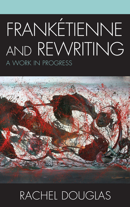 Frank�tienne and Rewriting: A Work in Progress