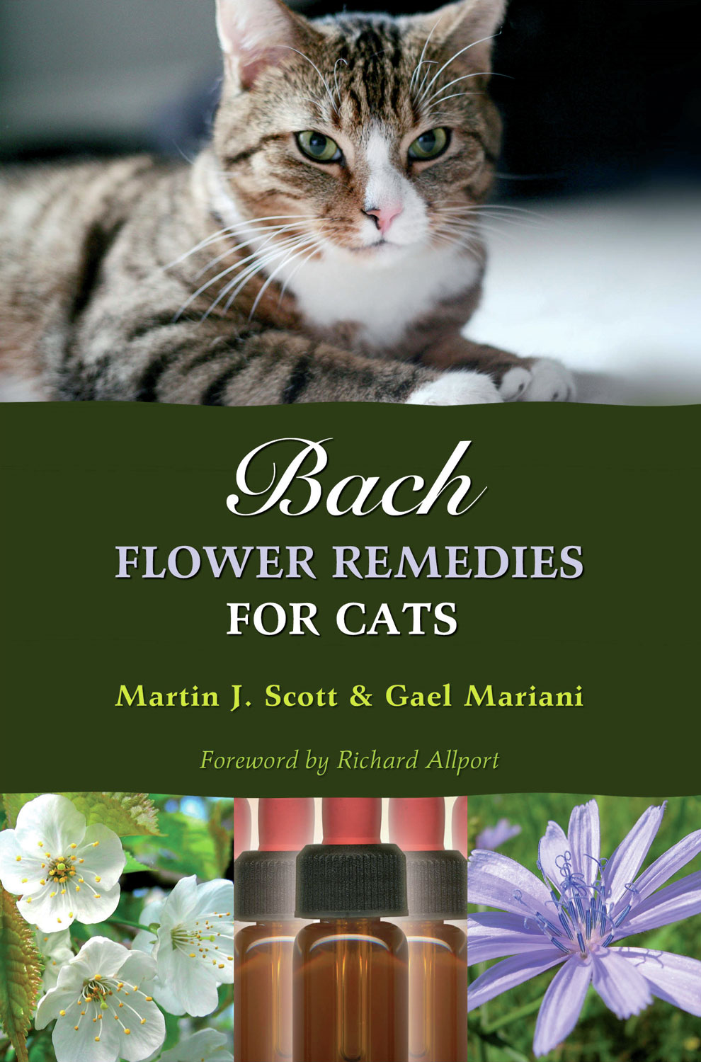 Bach Flower Remedies for Cats By: Gael Mariani,Martin J. Scott