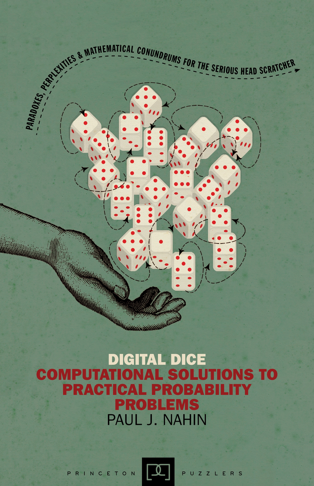 Digital Dice Computational Solutions to Practical Probability Problems (New in Paperback)