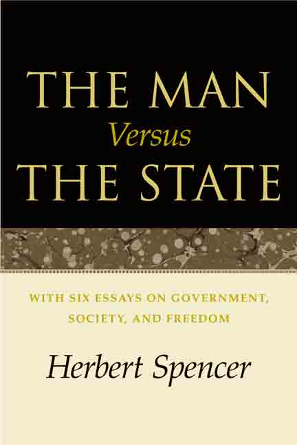 The Man Versus the State By: Herbert Spencer
