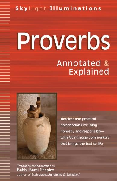 Proverbs: Annotated & Explained By: Rabbi Rami Shapiro