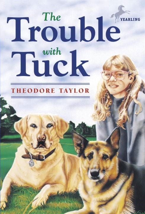 The Trouble with Tuck By: Theodore Taylor