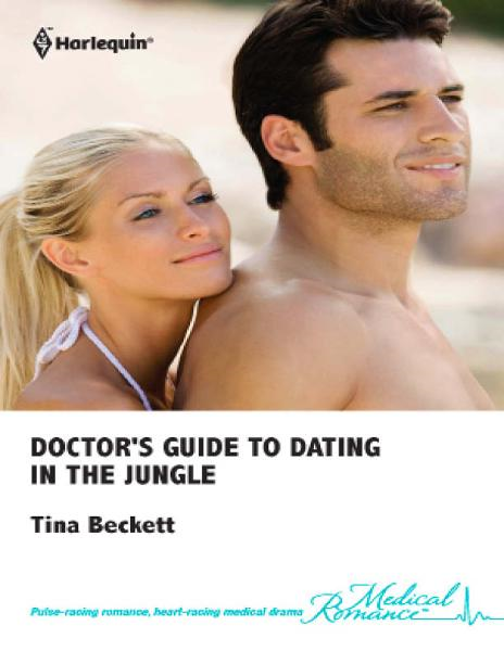 Doctor's Guide to Dating in the Jungle By: Tina Beckett