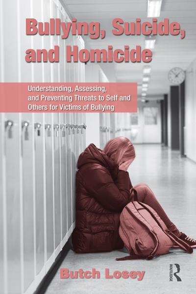 Bullying, Suicide, and Homicide By: Losey, Butch