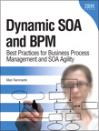 Dynamic SOA and BPM: Best Practices for Business Process Management and SOA Agility By: Marc Fiammante