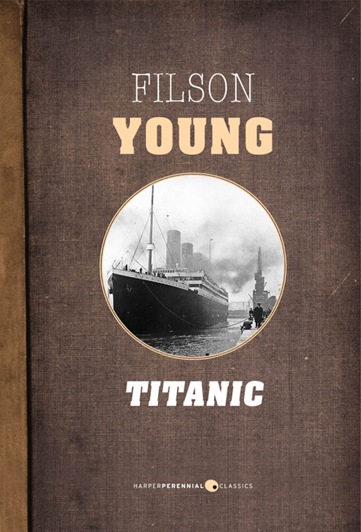 Titanic By: Filson Young