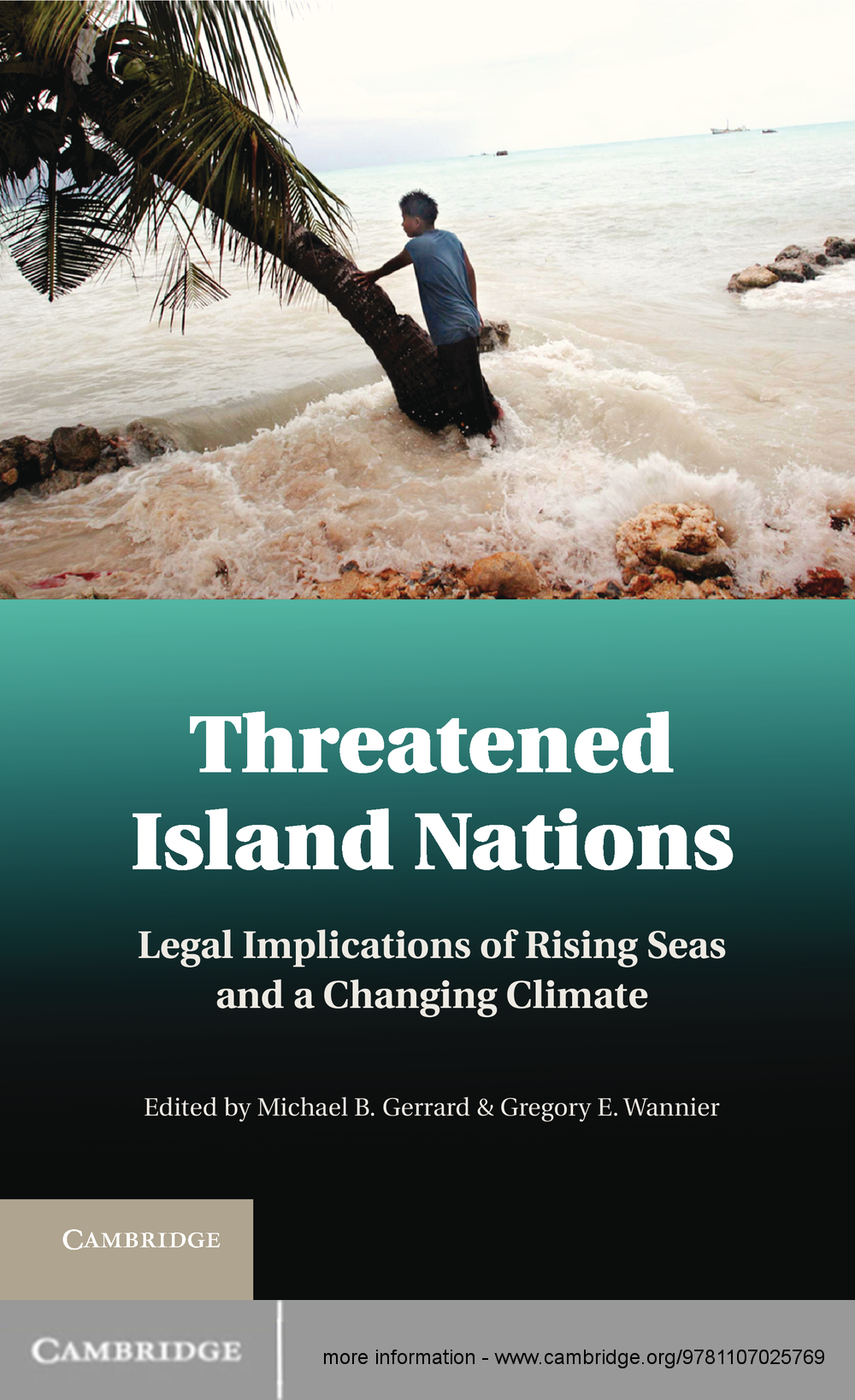 Threatened Island Nations Legal Implications of Rising Seas and a Changing Climate