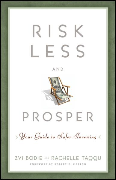 Risk Less and Prosper By: Rachelle Taqqu,Zvi Bodie