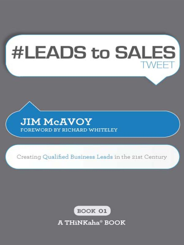 #LEADS to SALES tweet Book01 By: Jim McAvoy