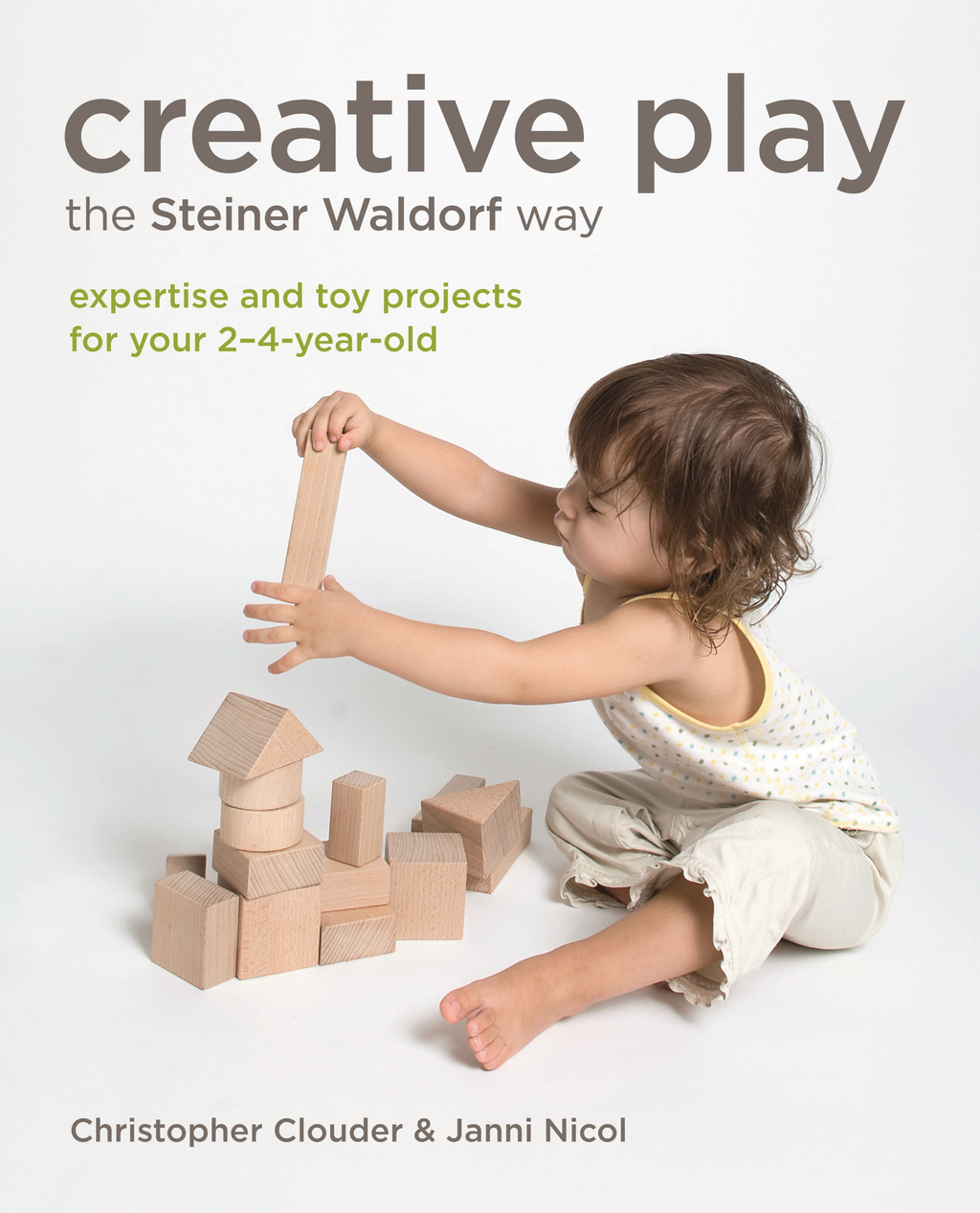 Creative Play the Steiner Waldorf Way Expertise and toy projects for your 2-4-year-old