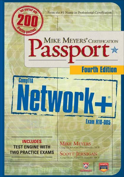 Mike Meyers' CompTIA Network+ Certification Passport, 4th Edition (Exam N10-005) By:  Scott Jernigan,Michael Meyers