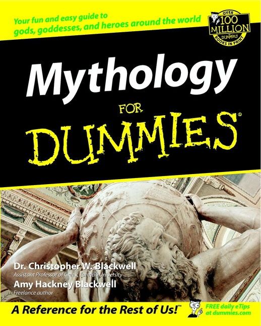 Mythology For Dummies By: Amy Hackney Blackwell,Christopher W. Blackwell