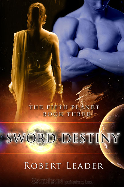 Sword Destiny By: Robert Leader