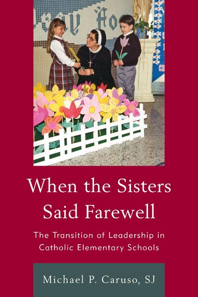 When the Sisters Said Farewell By: S. P. J. Caruso