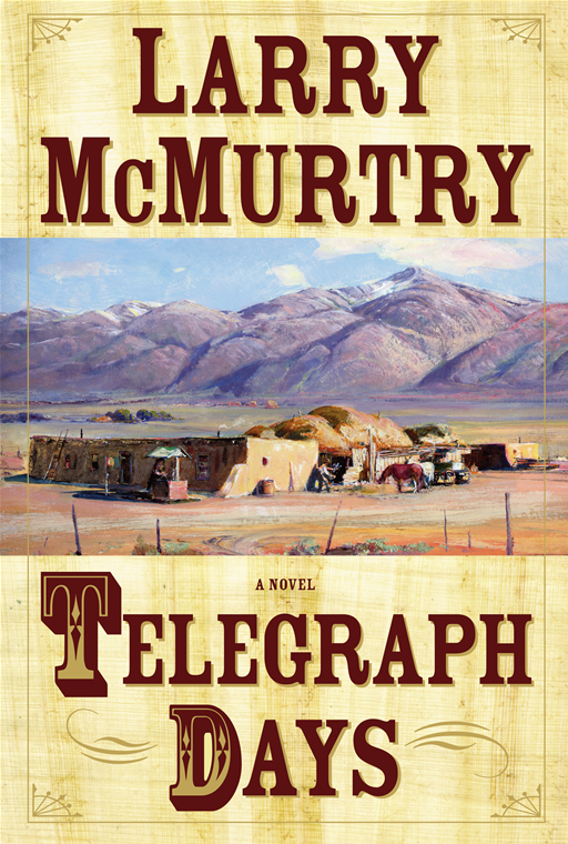 Telegraph Days By: Larry McMurtry
