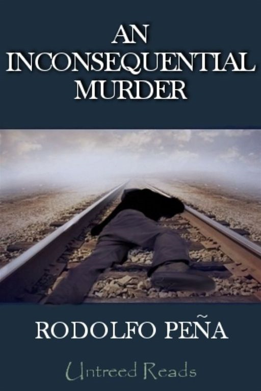 An Inconsequential Murder By: Rodolfo Peña