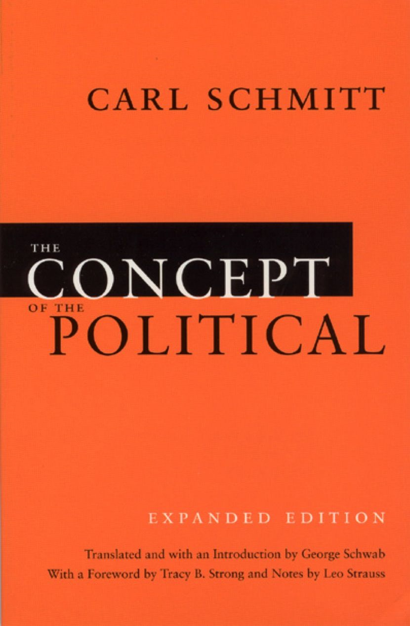 The Concept of the Political By: Carl Schmitt,Leo Strauss
