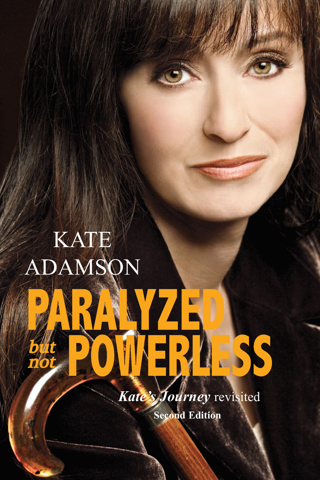 Paralyzed But Not Powerless: Kate's Journey Revisited By: Kate Adamson