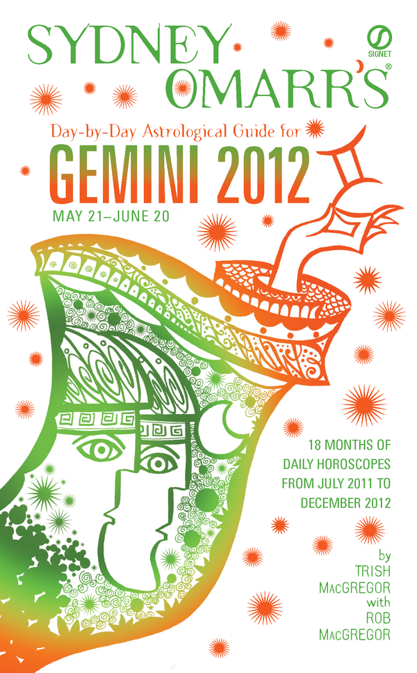 Sydney Omarr's Day-by-Day Astrological Guide for the Year 2012: Gemini: Gemini
