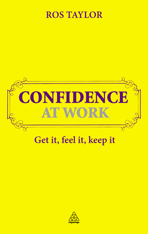 Confidence at Work: Get It Feel It Keep It