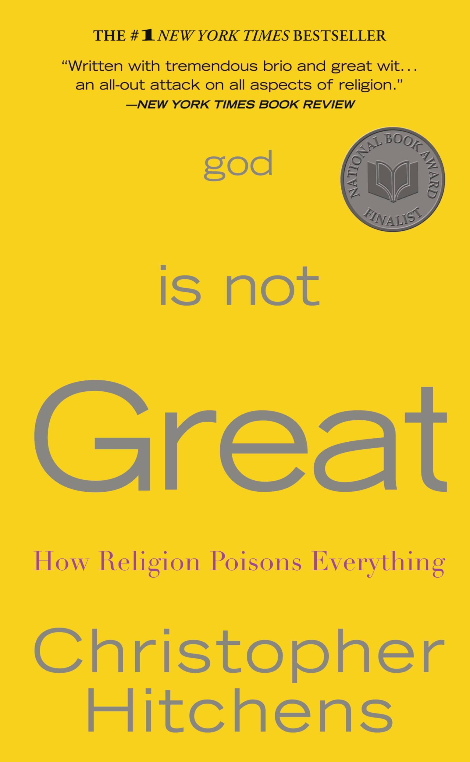 God Is Not Great By: Christopher Hitchens