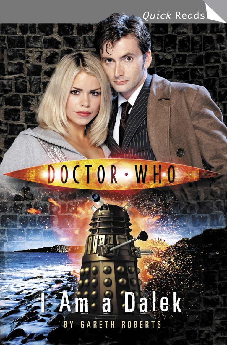 Doctor Who: I Am a Dalek By: Gareth Roberts