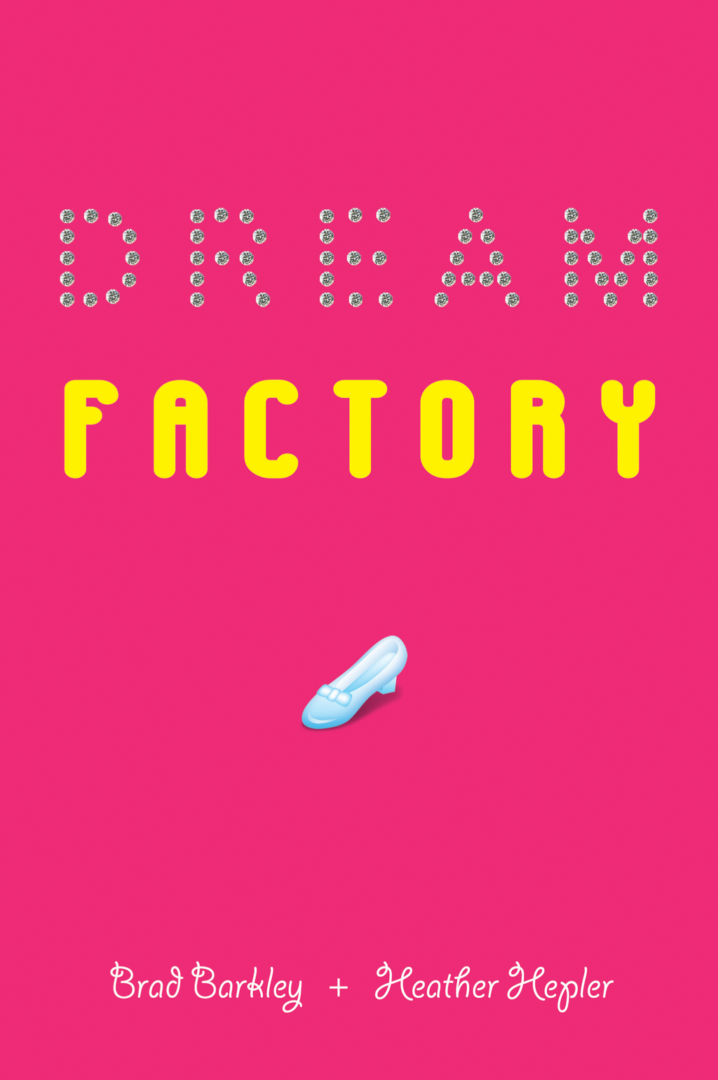 Dream Factory By: Brad Barkley,Heather Hepler
