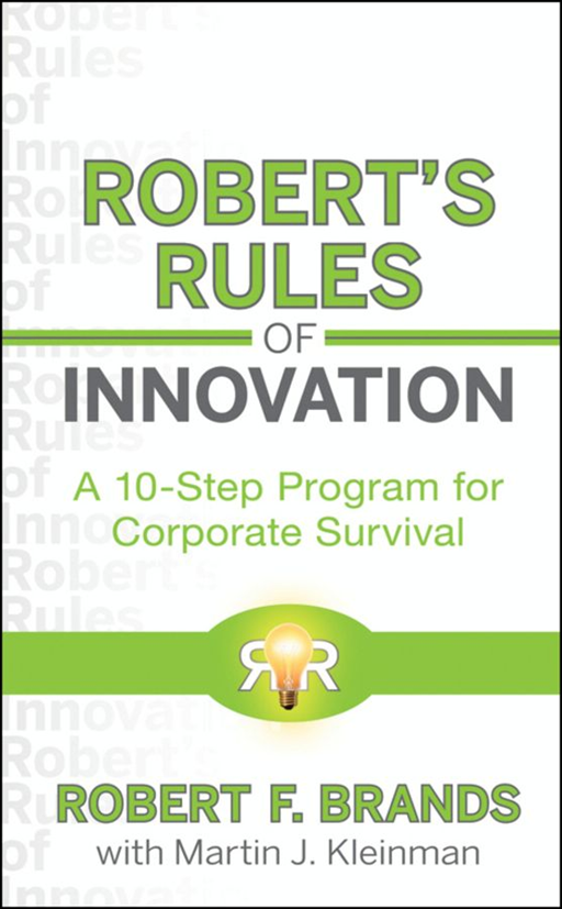 Robert's Rules of Innovation By: Martin J. Kleinman,Robert F. Brands
