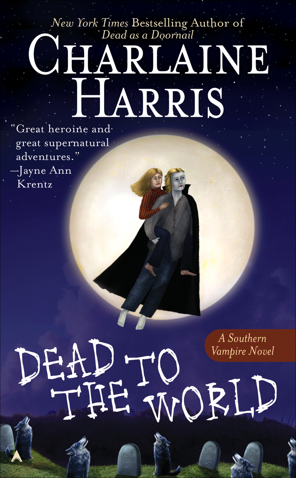 Dead to the World: A Sookie Stackhouse Novel By: Charlaine Harris
