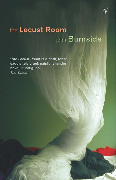 The Locust Room By: John Burnside