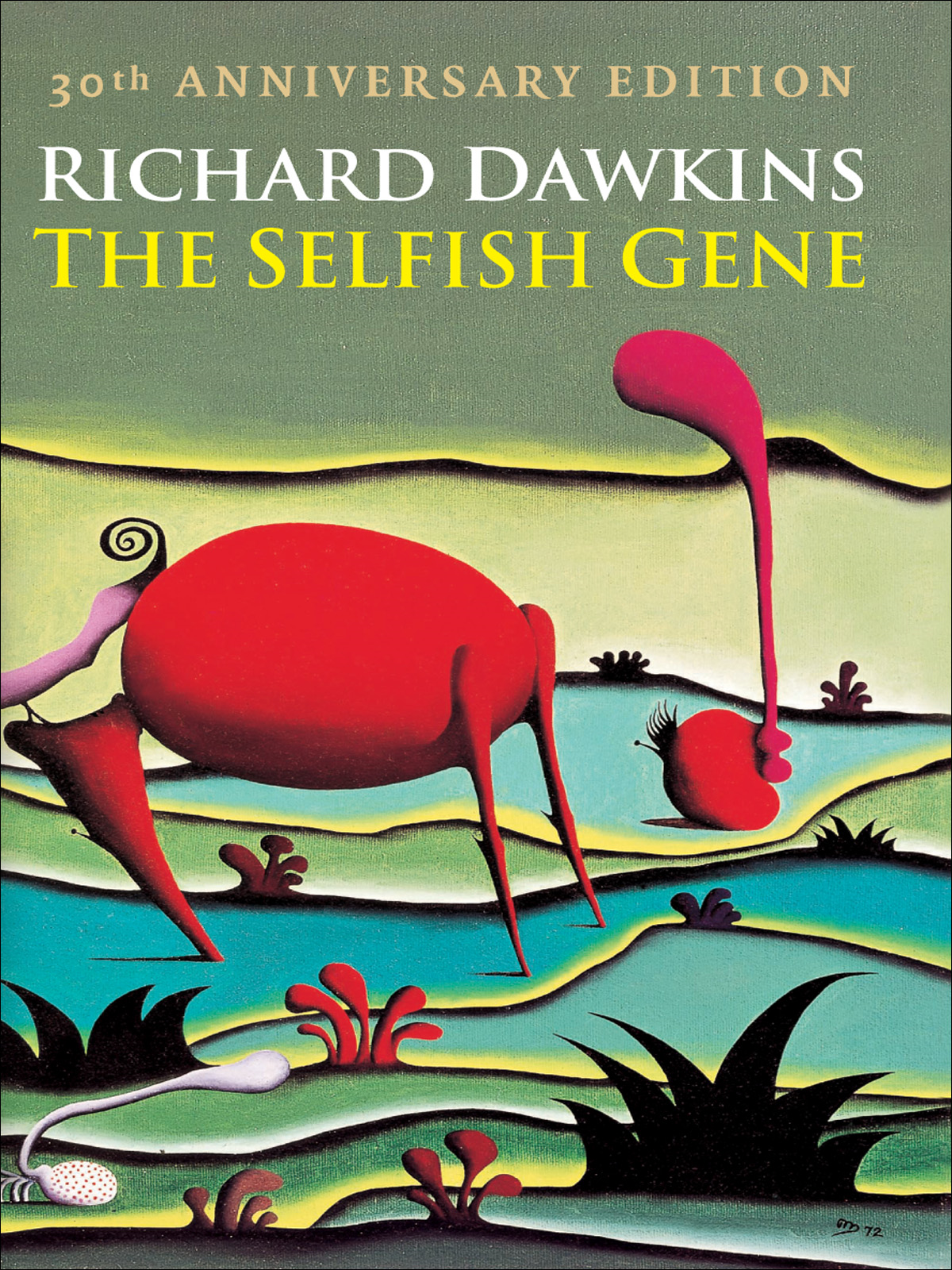 The Selfish Gene:30th Anniversary edition By: Richard Dawkins